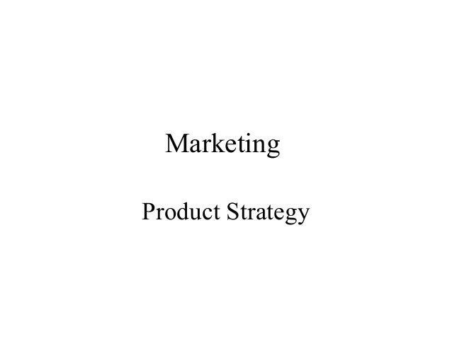 Marketing Product Strategy