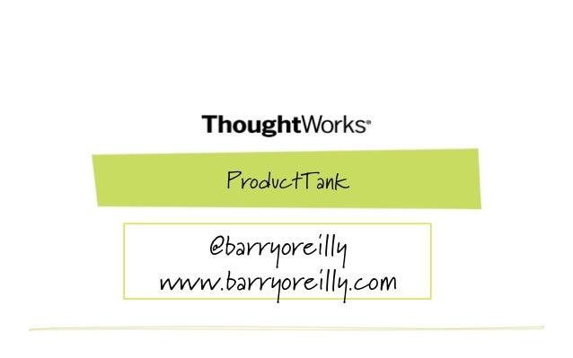 ProductTank  @barryoreillywww.barryoreilly.com