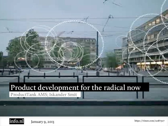 Product development for the radical nowProductTank AMS; Iskander Smit                                     https://vimeo.co...
