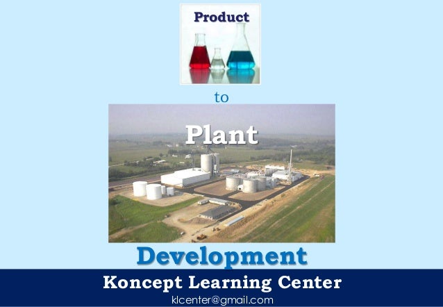 Product to plant development