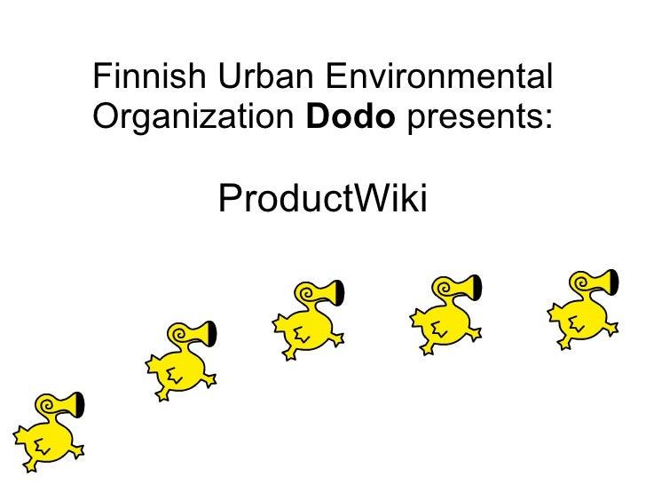 ´ Finnish Urban Environmental Organization  Dodo  presents: ProductWiki