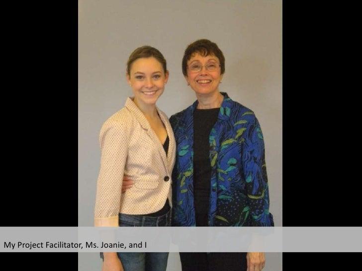 My Project Facilitator, Ms. Joanie, and I