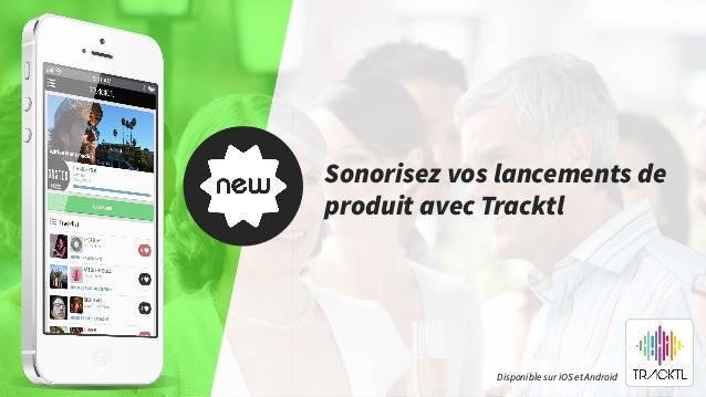 Sonorisez vos lancements de produit avec Tracktl Disponible sur iOS et Android