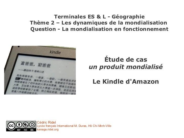 Terminales ES & L - GéographieThème 2 – Les dynamiques de la mondialisationQuestion - La mondialisation en fonctionnement ...