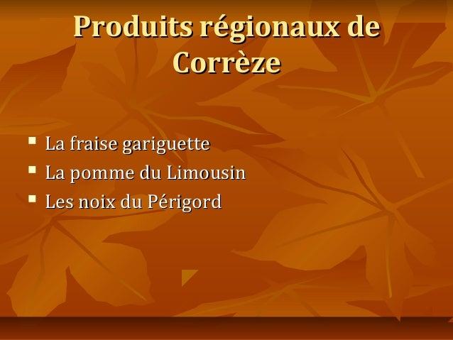 Produits régionaux de            Corrèze   La fraise gariguette   La pomme du Limousin   Les noix du Périgord