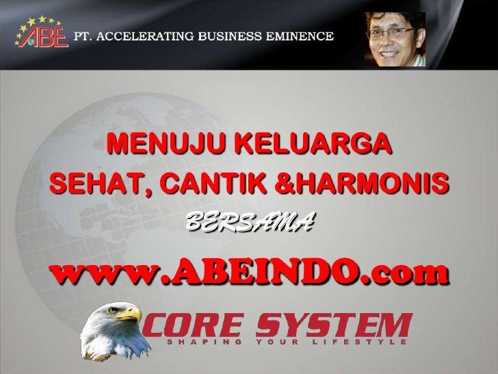 MENUJU KELUARGASEHAT, CANTIK &HARMONIS        BERSAMAwww.ABEINDO.com