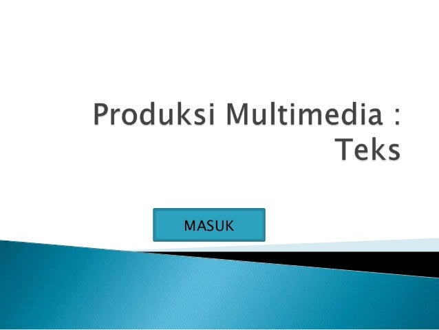 Produksi multimedia (Teks)