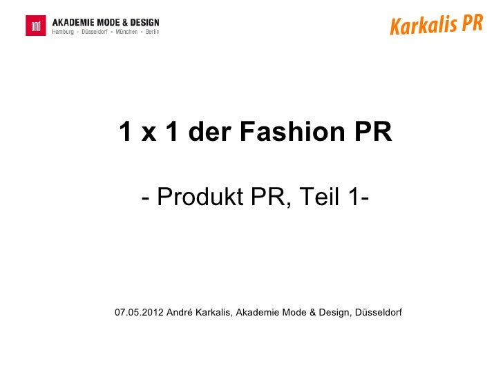 1 x 1 der Fashion PR     - Produkt PR, Teil 1-07.05.2012 André Karkalis, Akademie Mode & Design, Düsseldorf