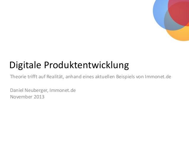 Digitale Produktentwicklung Theorie trifft auf Realität, anhand eines aktuellen Beispiels von Immonet.de Daniel Neuberger,...