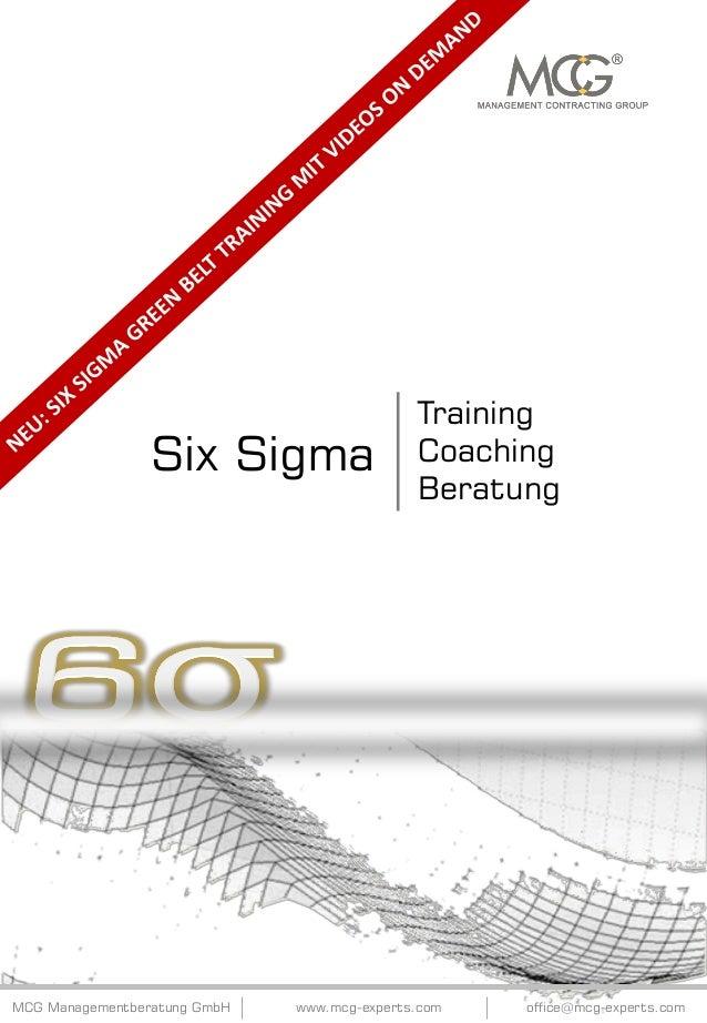 Six Sigma  MCG Managementberatung GmbH  Training Coaching Beratung  www.mcg-experts.com  office@mcg-experts.com