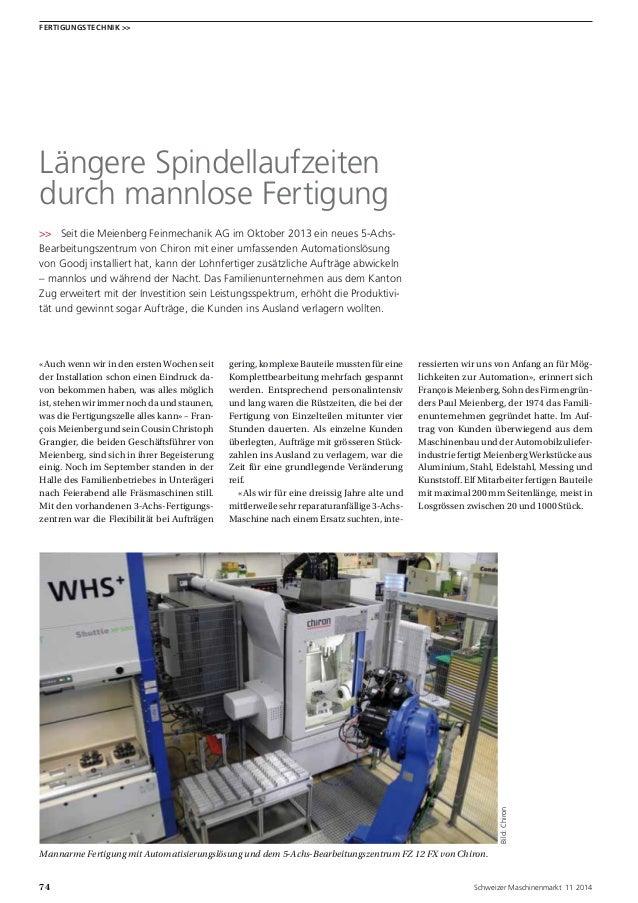 74 Schweizer Maschinenmarkt 11 2014 Fertigungstechnik >> Längere Spindellaufzeiten durch mannlose Fertigung >> Seit die...