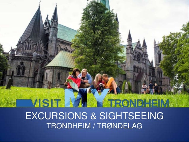 Excursions & Sightseeing 2014 in Trondheim, Norway