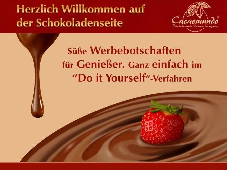 """Süße Werbebotschaftenfür Genießer. Ganz einfach im   """"Do it Yourself""""-Verfahren                                1"""