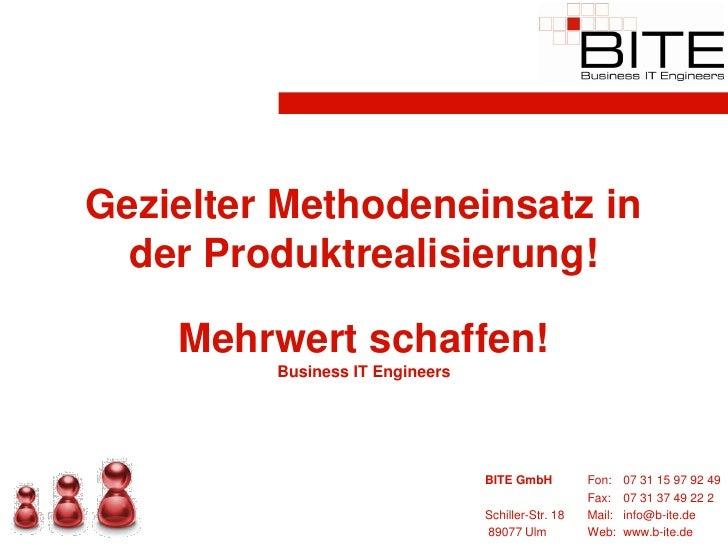 Gezielter Methodeneinsatz in   der Produktrealisierung!      Mehrwert schaffen!          Business IT Engineers            ...