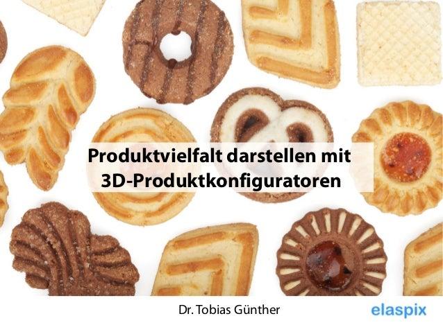 Dr. Tobias Günther Produktvielfalt darstellen mit 3D-Produktkonfiguratoren