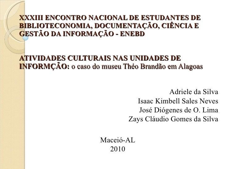 XXXIII ENCONTRO NACIONAL DE ESTUDANTES DE BIBLIOTECONOMIA, DOCUMENTAÇÃO, CIÊNCIA E GESTÃO DA INFORMAÇÃO - ENEBD ATIVIDADES...