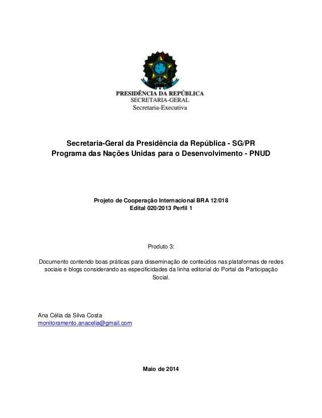 Secretaria-Geral da Presidência da República - SG/PR Programa das Nações Unidas para o Desenvolvimento - PNUD Projeto de C...