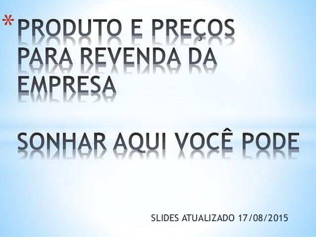 SLIDES ATUALIZADO 17/08/2015 *