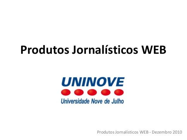 Produtos Jornalísticos WEB