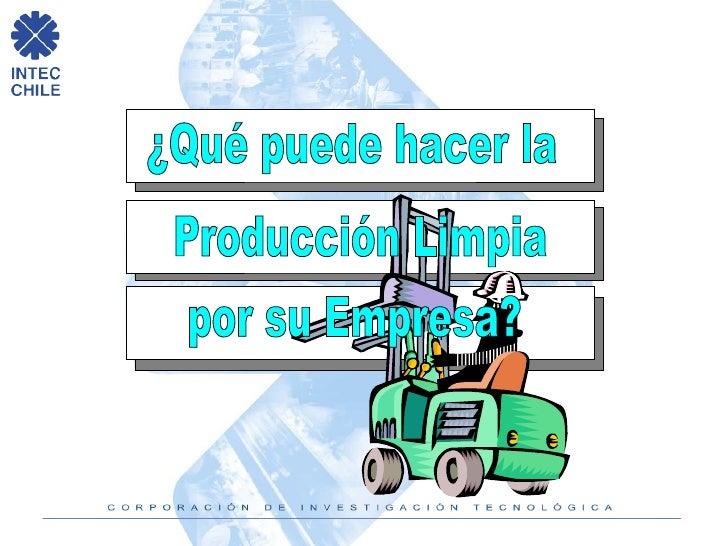 ¿Qué puede hacer la Producción Limpia por su Empresa?