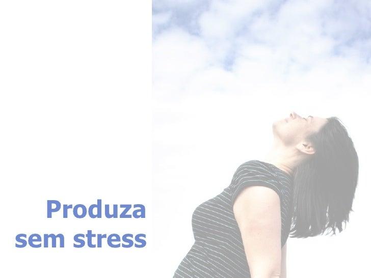 Produza Sem Stress