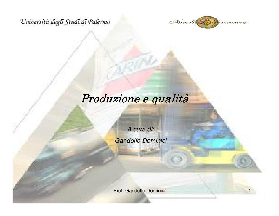 Produzione e qualità              qualità             A cura di:       Gandolfo Dominici           Prof. Gandolfo Dominici...