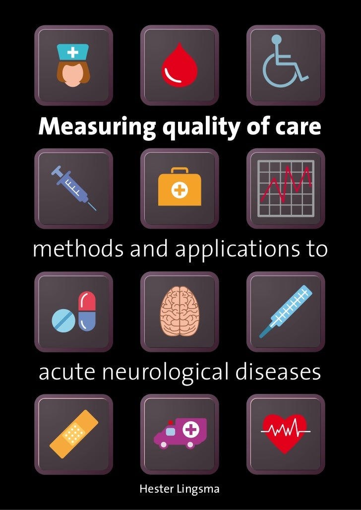 Measuring quality of caremethods and applications toacute neurological diseases