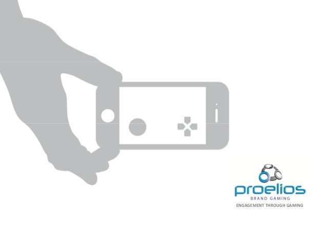 Proelios 'Mobile gaming for brands' presentation 2014