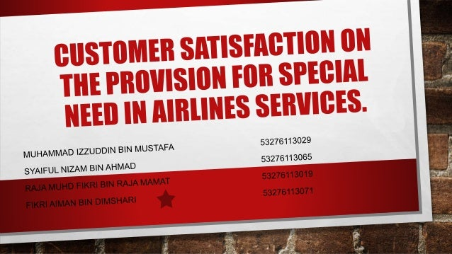 Customers satisfaction on the provision for special needs