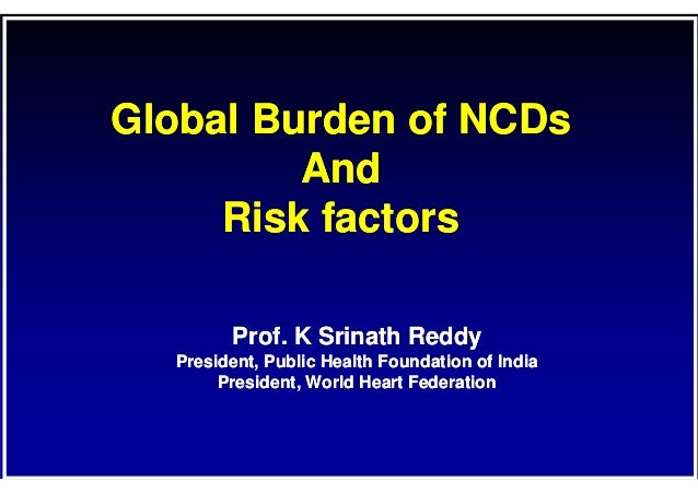 """Srinath Reddy, World Heart Federation """"Global Burden of NCDs and Risk Factors"""""""