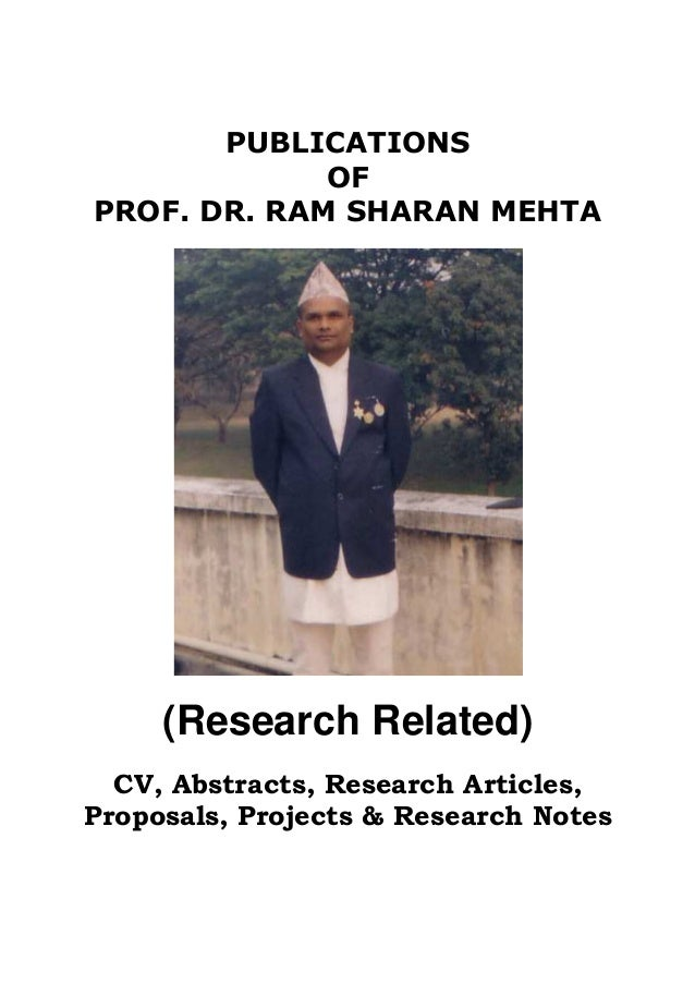 PUBLICATIONS OF PROF. DR. RAM SHARAN MEHTA (Research Related) CV, Abstracts, Research Articles, Proposals, Projects & Rese...
