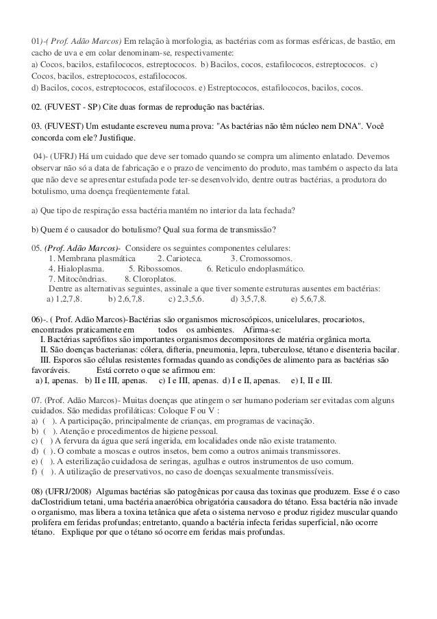 01)-( Prof. Adão Marcos) Em relação à morfologia, as bactérias com as formas esféricas, de bastão, emcacho de uva e em col...