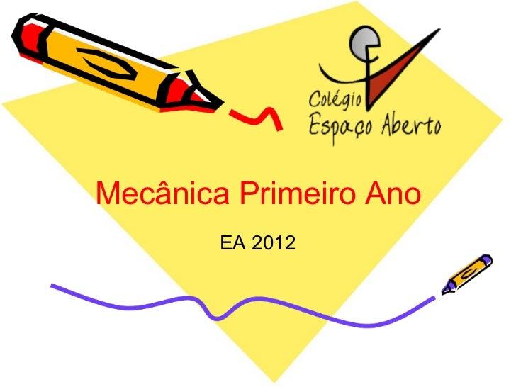 Mecânica Primeiro Ano EA 2012