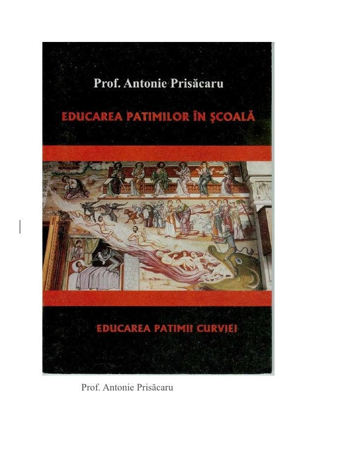 Prof Antonie Prisacaru - Educarea patimilor in scoala. Curvia