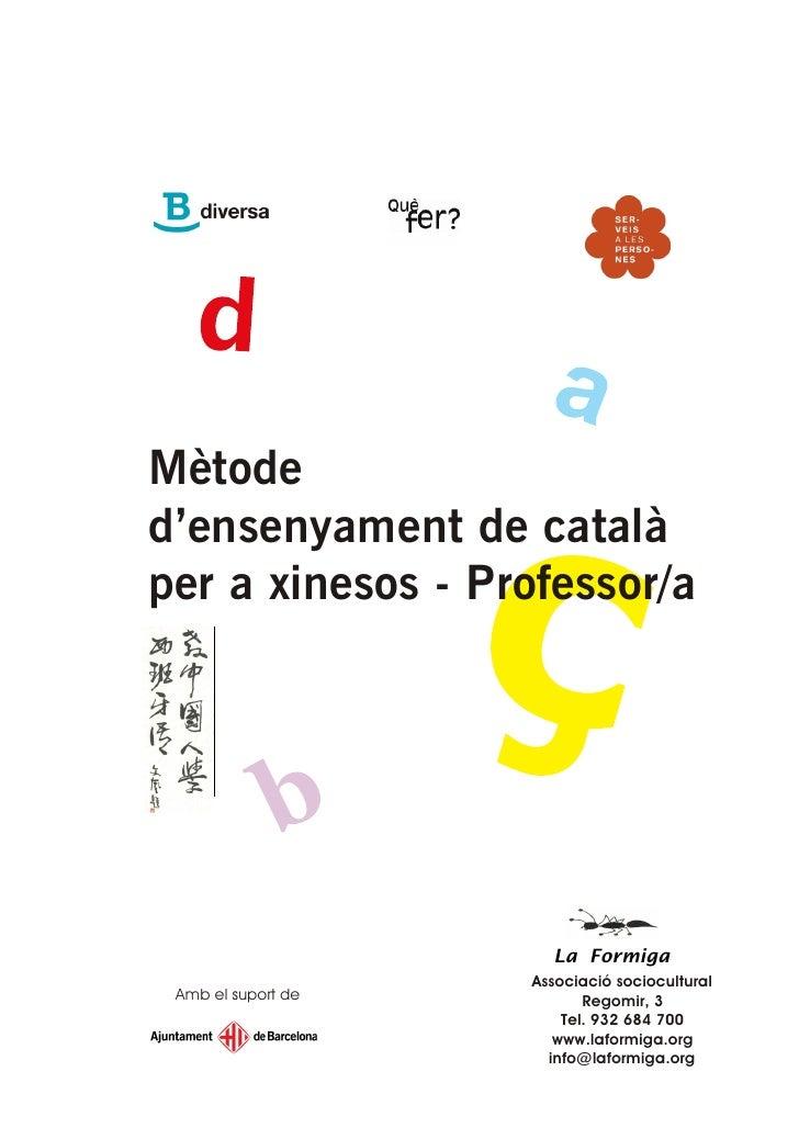 Mètode d'ensenyament de català per a xinesos - Professor/a                           La Formiga                     Associ...