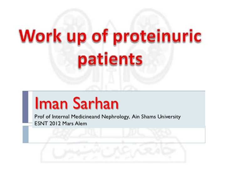 Iman SarhanProf of Internal Medicineand Nephrology, Ain Shams UniversityESNT 2012 Mars Alem
