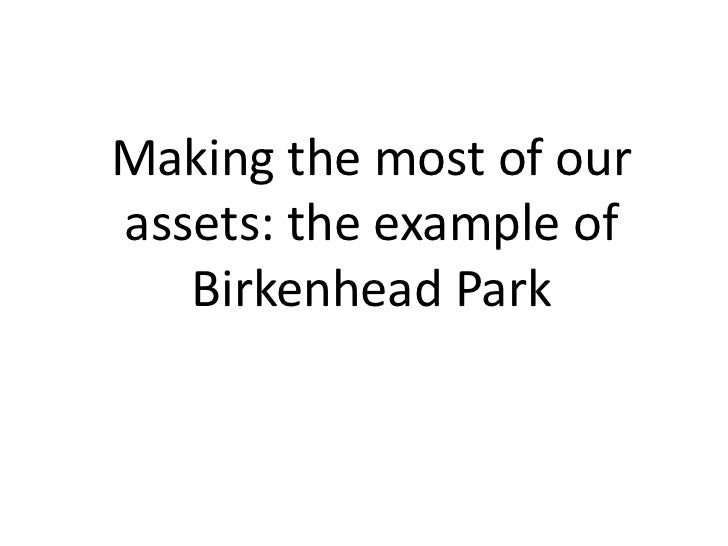 Making the most of ourassets: the example of   Birkenhead Park