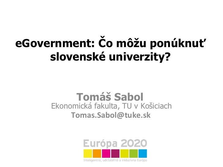 prof. Tomáš Sabol - E-government: čo môžu ponúknuť slovenské univerzity?