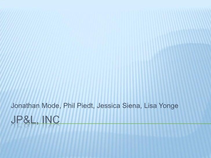 Jonathan Mode, Phil Piedt, Jessica Siena, Lisa Yonge