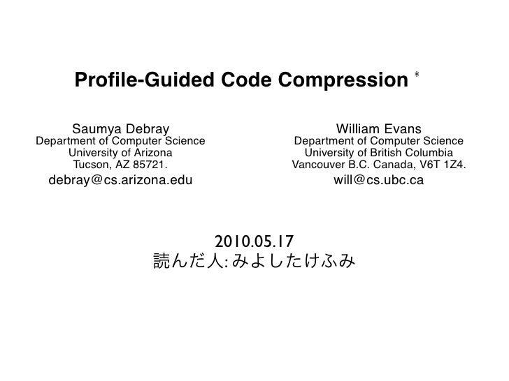 Profile-Guided Code Compression                     Saumya Debray                                                  William ...