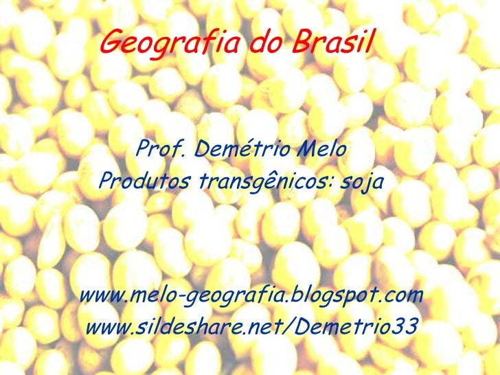 Prof demetrio   soja transgenica