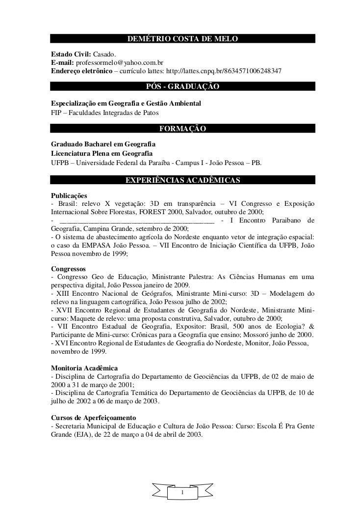 DEMÉTRIO COSTA DE MELOEstado Civil: Casado.E-mail: professormelo@yahoo.com.brEndereço eletrônico – currículo lattes: http:...