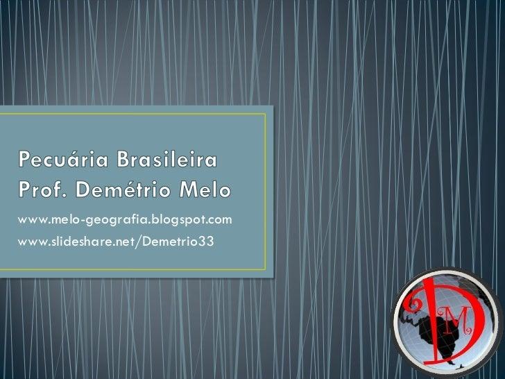 www.melo-geografia.blogspot.comwww.slideshare.net/Demetrio33