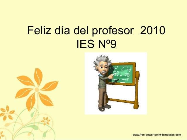 Feliz día del profesor 2010 IES Nº9