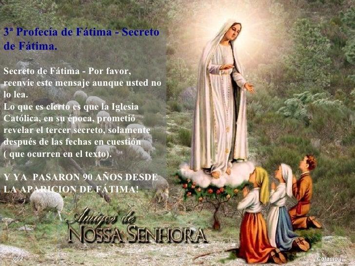 Colacio.j 002 3ª Profecía de Fátima - Secreto de Fátima. Secreto de Fátima - Por favor, reenvíe este mensaje aunque usted ...