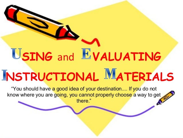 """SING and                       VALUATINGNSTRUCTIONAL                                   ATERIALS """"You should have a good id..."""
