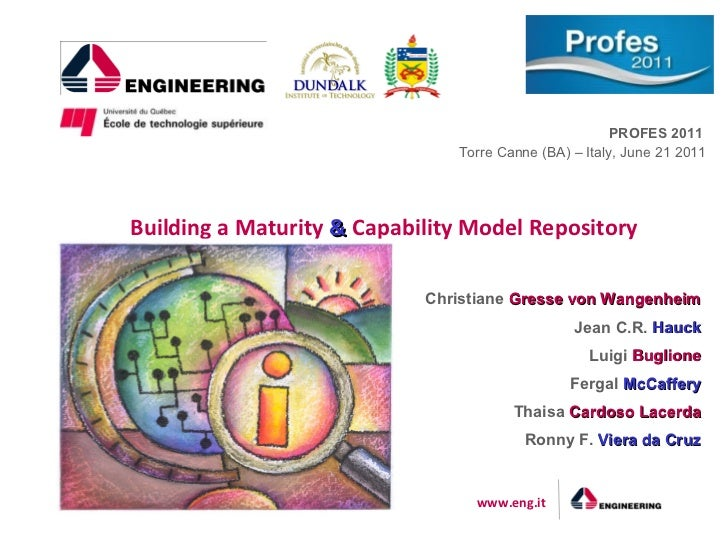 PROFES 2011                               Torre Canne (BA) – Italy, June 21 2011Building a Maturity & Capability Model Rep...