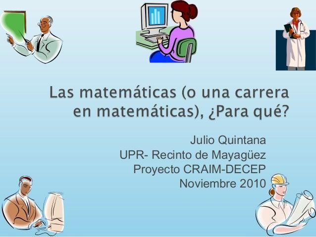 Julio Quintana UPR- Recinto de Mayagüez Proyecto CRAIM-DECEP Noviembre 2010