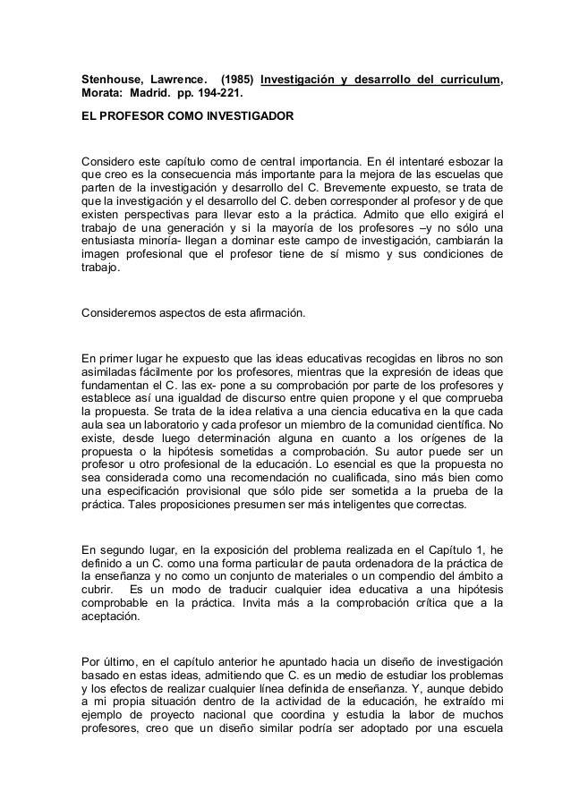 Stenhouse, Lawrence. (1985) Investigación y desarrollo del curriculum, Morata: Madrid. pp. 194-221. EL PROFESOR COMO INVES...