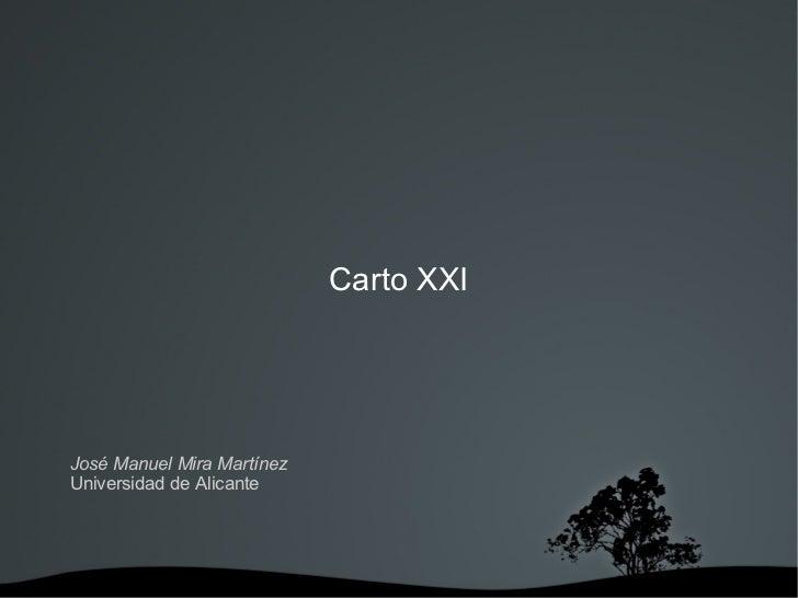 Carto XXIJosé Manuel Mira MartínezUniversidad de Alicante